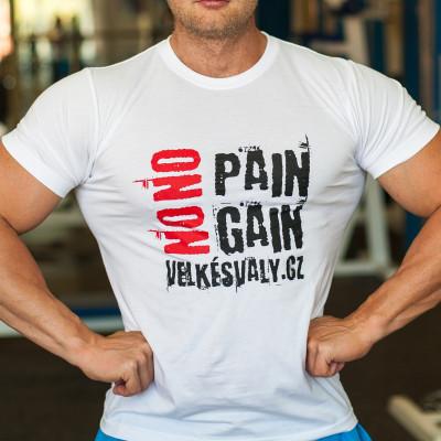 Tričko No Pain No Gain bílé